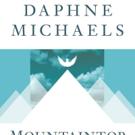Psychotherapist Daphne Michaels Pens MOUNTAINTOP PROSPERITY
