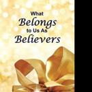 WHAT BELONGS TO US AS BELIEVERS is Released