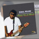 Errol Moore to Release New Single 'Free Your Mind'