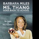 Barbara Miles Pens MS. THANG GOES BACK TO SCHOOL