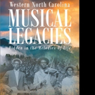 Patricia McAfee Releases 'Western North Carolina Musical Legacies: Hidden In The Melodies Of Life'