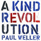 Paul Weller's New Studio Album 'A Kind Revolution' Out Today