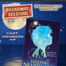 FINDING NEVERLAND Cast Members Fly into BROADWAY SESSIONS Tonight