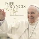Pope Francis' Music Album 'Wake Up!' Out Today