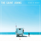 The Saint Johns to Release Debut Album DEAD OF NIGHT, 3/4