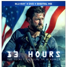 13 HOURS: THE SECRET SOLDIERS OF BENGHAZI Available on Blu-ray, Digital HD Today