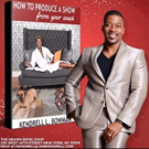 Kendrell L. Bowman to Chat, Sign HOW TO PRODUCE A SHOW FROM YOUR COUCH at Drama Book Shop