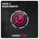 Richard Harrington is Back on Jango with 'Over U'