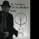 John Olson Pens New Book, IN ADVANCE OF THE BROKEN JUSTY