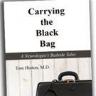 CARRYING THE BLACK BAG: A NEUROLOGIST BEDSIDE TALES Named One Of Feathered Quill Literacy Awards