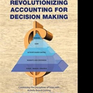 Francis X. Ryan Releases REVOLUTIONIZING ACCOUNTING FOR DECISION MAKING