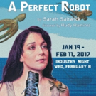 BWW Review: A PERFECT ROBOT Is a Multilayer World Premiere Marvel