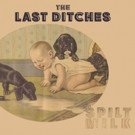 The Last Ditches Feat. The Heartbreakers Walter Lure & Black Sabbath/Rainbow's Bobby Rondinelli
