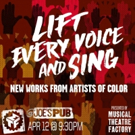 Writers of Color to Stand in the Spotlight in Musical Theatre Factory's LIFT EVERY VOICE AND SING