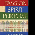 Ana Weber Launches PASSION SPIRIT PURPOSE