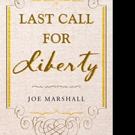 Joe Marshall Pens LAST CALL FOR LIBERTY