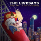 The Livesays to Release New Album HOLD ON... LIFE IS CALLING