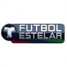 FUTBOL ESTELAR Kicks Off on Telemundo This Saturday