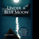 Isabella S. Oehry Releases UNDER A BLUE MOON