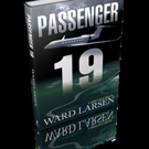 PASSENGER 19 by Ward Larsen is Released