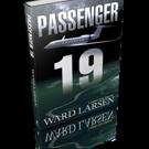 PASSENGER 19 by Ward Larsen is Released