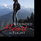 Anne R. Murray Releases WOUNDED HEART IN FLIGHT