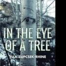 Ella Zupcsek-Rhine Releases IN THE EYE OF A TREE