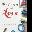 Joyce Armintrout Pens THE DESIGNS OF LOVE