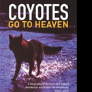 COYOTES GO TO HEAVEN is Released
