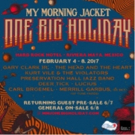 My Morning Jacket's One Big Holiday Concert Vacation Announced with Special Guests