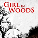 Jeremy Benson's 'Girl in Woods' Starring Juliet Reeves, Charisma Carpenter, Jeremy London Available Nationwide