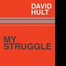David Hult Shares MY STRUGGLE