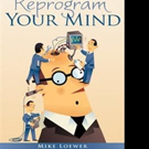 Mike Loewer Shares How to REPROGRAM YOUR MIND