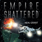 Neal Grant Releases 'Empire Shattered'