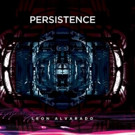 Prog Instrumentalist Leon Alvarado to Release New Film & Single 'Persistence', 12/15