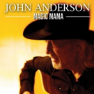 John Anderson to Release New Single 'Magic Mama' by Merle Haggard