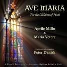 Opera Legend Aprile Millo Releases Single, 'AVE MARIA (For the Children of Haiti)' to Benefit Victims of Hurricane in Haiti