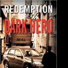 Earl Cooke Releases REDEMPTION OF A DARK HERO