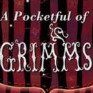 EDINBURGH 2015 - BWW Reviews: A POCKETFUL OF GRIMMS, Gilded Balloon, August 15 2015