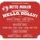 BWW CD Review: HELLO, DOLLY! (The New Broadway Cast Recording) is Wonderfully Vibrant and Cheerful
