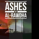 ASHES OF AL-RAWDHA Offers Intimate Look into Gulf War