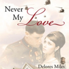 Delores Miles Shares 'Never My Love'