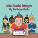 ROLE MODEL RICKY'S BIG BIRTHDAY BASH is Released