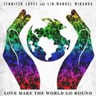 Lin-Manuel Miranda & Jennifer Lopez Release Tribute Song 'Love Make The World Go Round' for Orlando