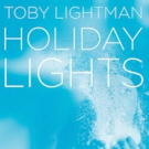 Toby Lightman Releases HOLIDAY LIGHTS EP on 11/6