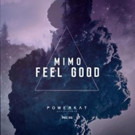 Electronice Dance Music DJ MIMO Releases  'Feel Good' on Powerkat Records