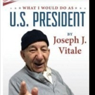Joseph J. Vitale Releases WHAT I WOULD DO AS U.S. PRESIDENT