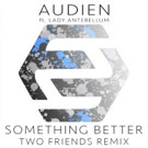 Two Friends Drop Huge Remix of 'Something Better'
