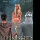 Robert L Brielmaier Releases BURNISHED BARBARIANS