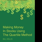 Bill Hollis Releases MAKING MONEY IN STOCKS USING THE QUARTILE METHOD